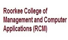 Roorkee College of Management and Computer Application - [RCM], Dehradun