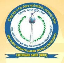 Sri Guru Granth Sahib World University - [SGGSWU], Fatehgarh Sahib