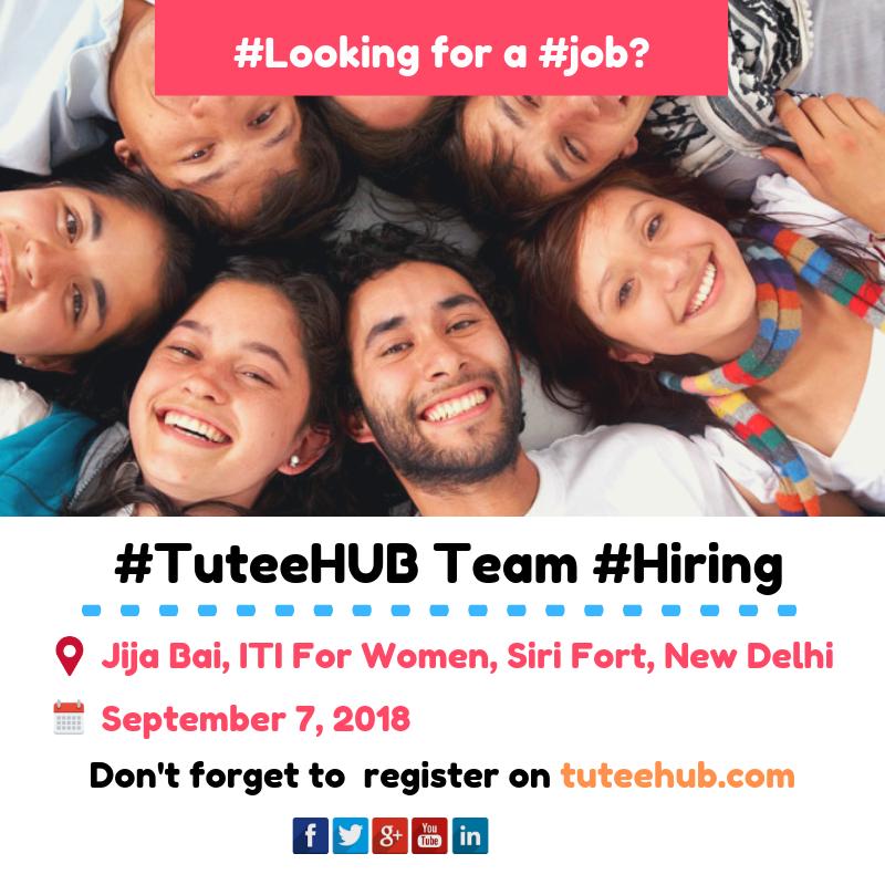 #TuteeHUB Hirings In Delhi.
