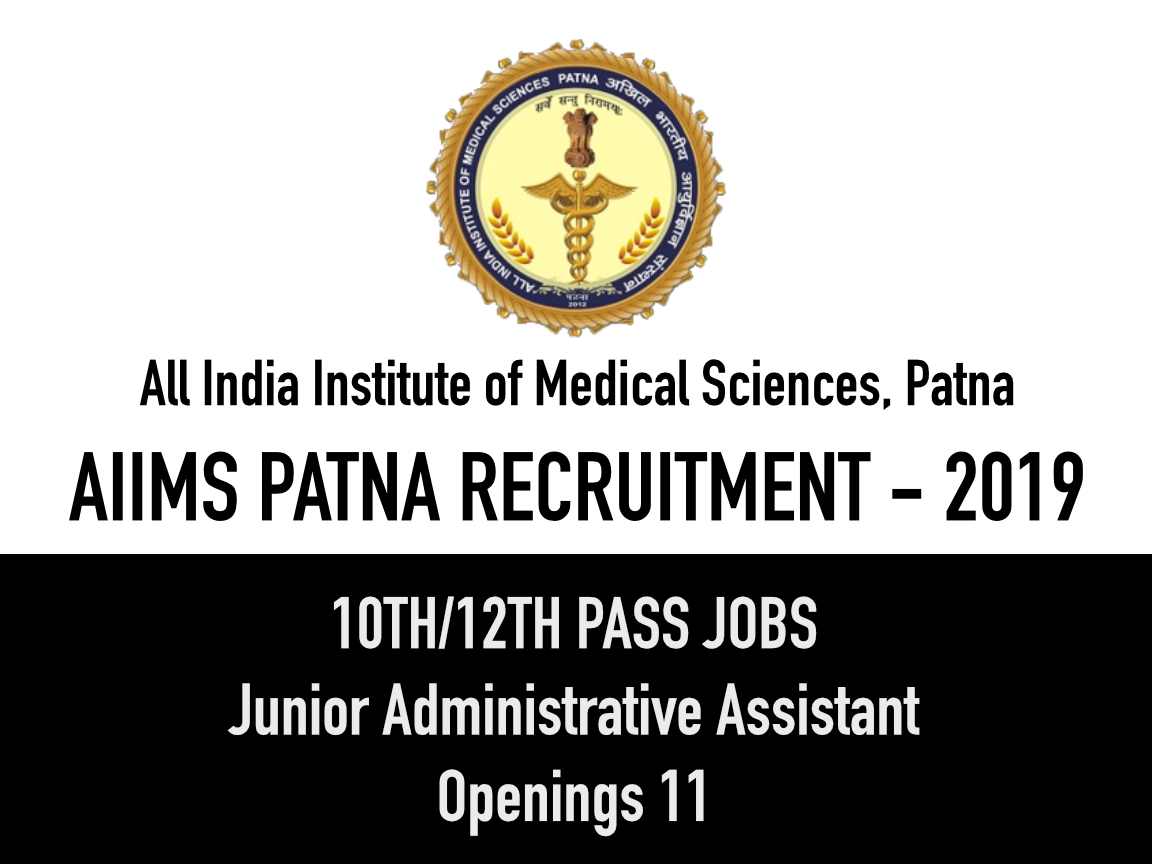 Junior Administrative Assistant Openings in AIIMS PATNA 2019 - 12th/10th Pass can apply