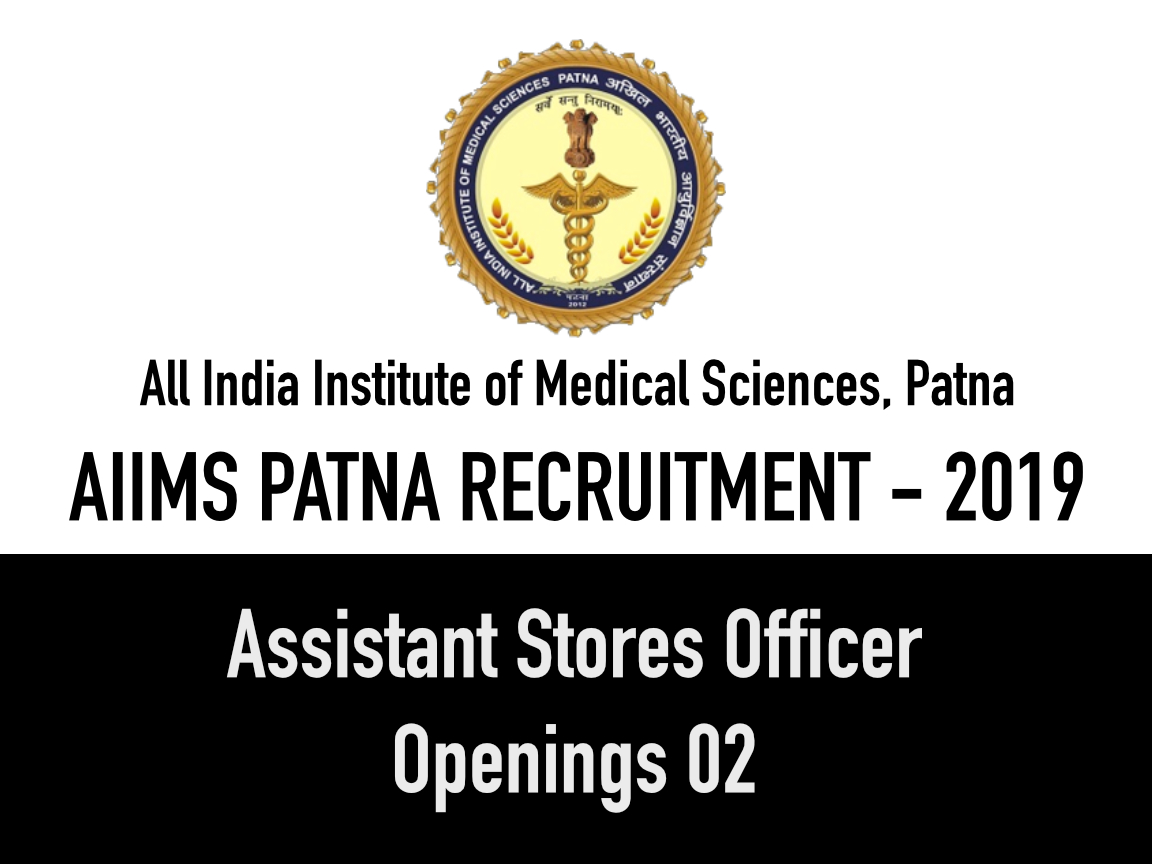 Assistant Stores Officer Openings in AIIMS PATNA 2019 - Apply Now