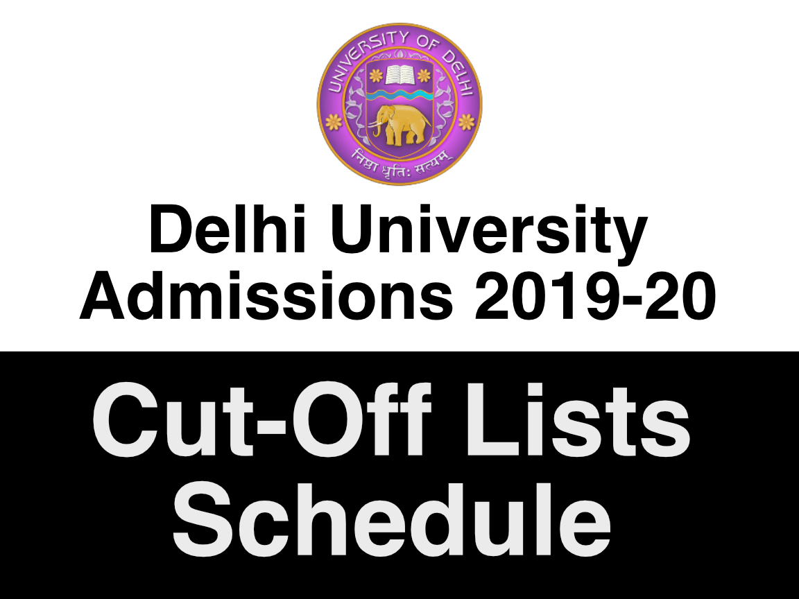 Delhi University Admissions 2019 - Cut Off Lists Schedule